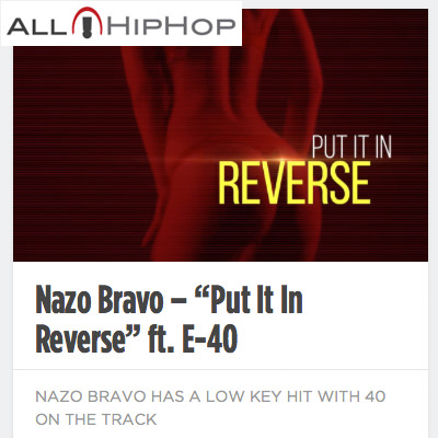 AllHipHop - Nazo Bravo has a low key hit with E-40 on the track